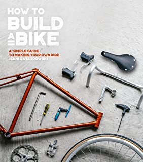 Bike book complete bicycle maintenance amazon james witts how to build a bike a simple guide to making your own ride solutioingenieria Gallery