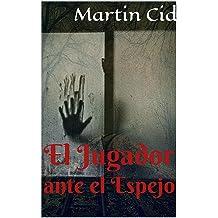 El Jugador ante el Espejo (Spanish Edition) Apr 29, 2017