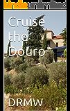 Cruise the Douro (English Edition)