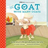 GOA Kids - Goats of Anarchy: The Goat with Many Coats: A true story of a little goat who found a new home