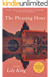 The Pleasing Hour: A Novel