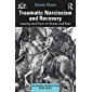 Traumatic Narcissism and Recovery: Leaving the Prison of Shame and Fear (Relational Perspectives Book Series)