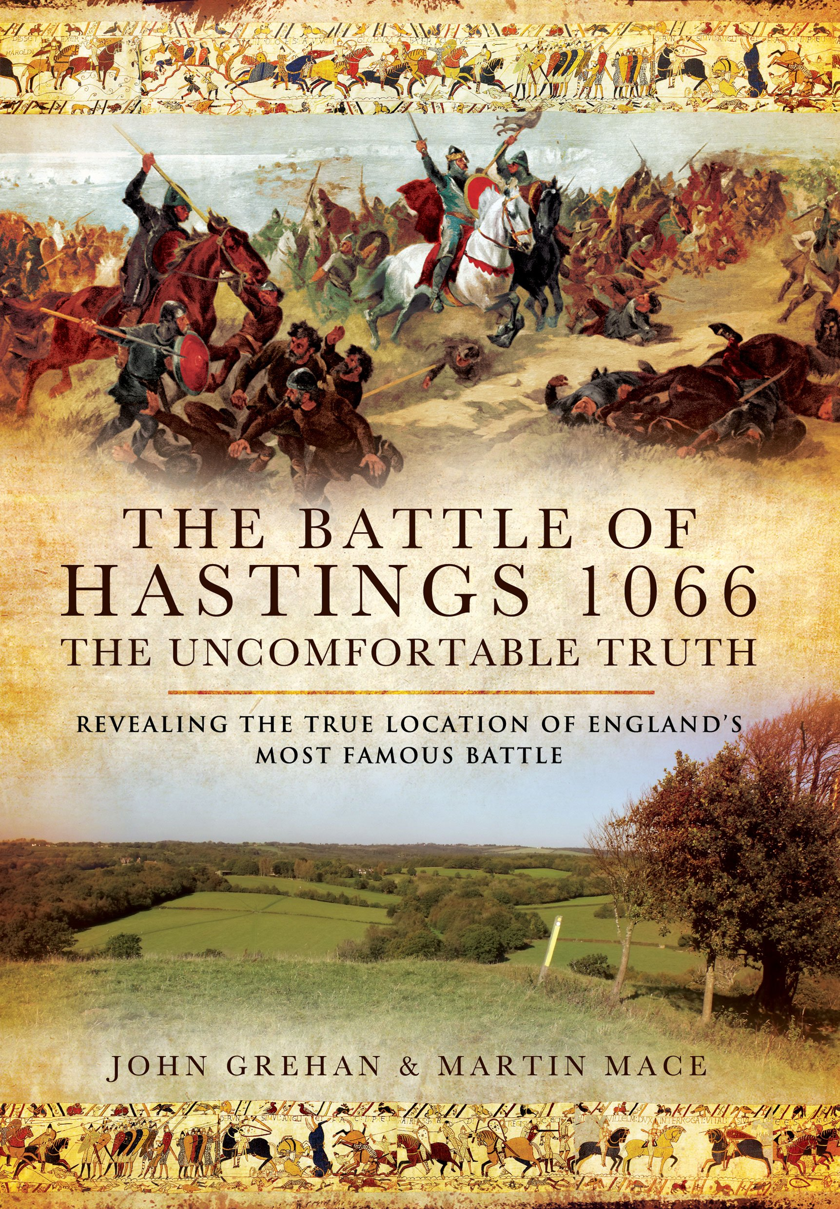 Read Online The Battle of Hastings 1066 - The Uncomfortable Truth: Revealing the True Location of England's Most Famous Battle pdf