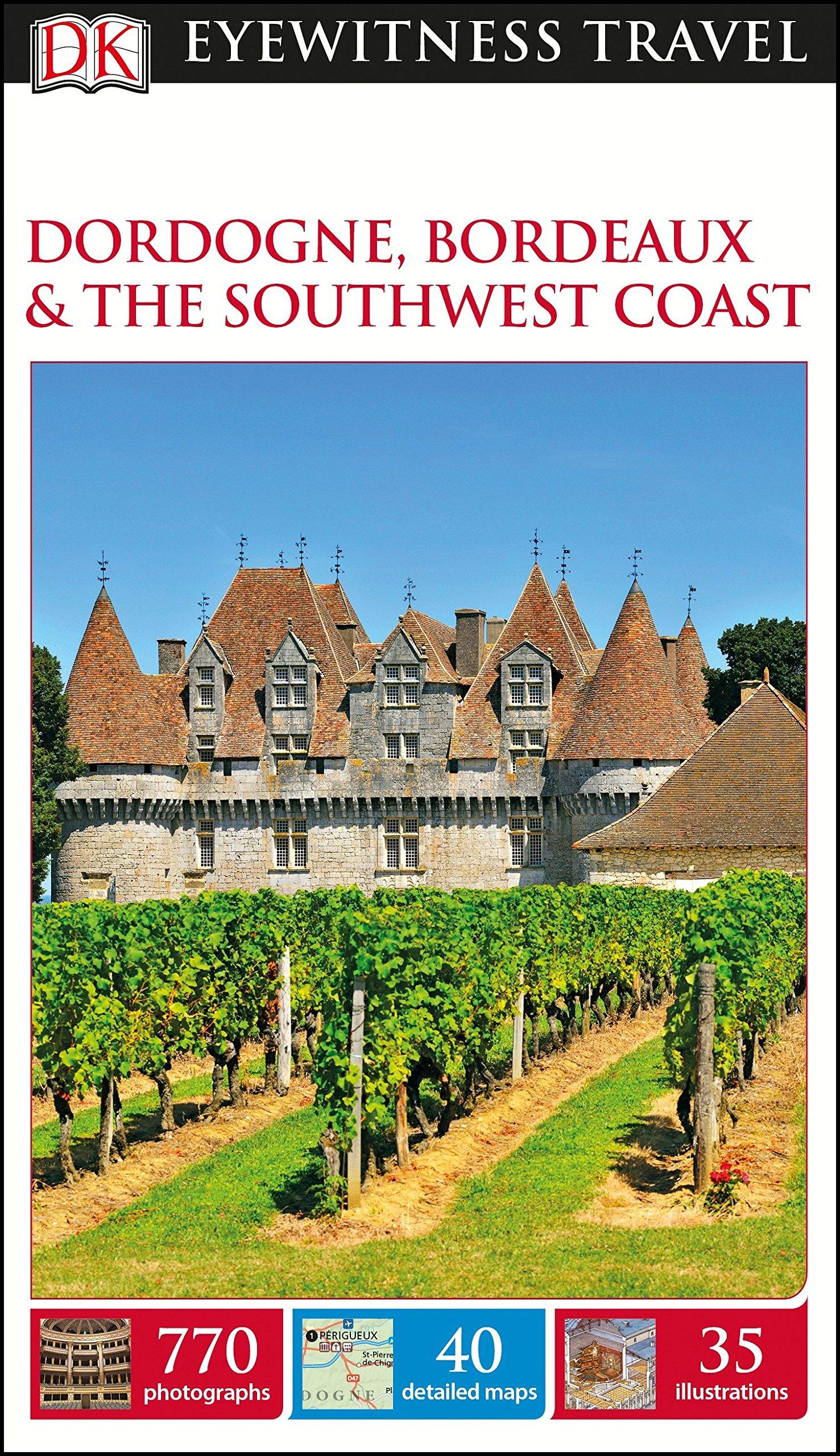 DK Eyewitness Travel Guide Dordogne, Bordeaux and the Southwest Coast pdf epub