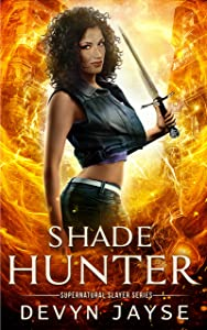 Shade Hunter: An Urban Fantasy Novel (Supernatural Slayer Book 3)