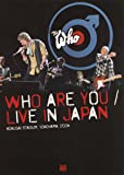 Who Are You/Live in Japan [DVD]