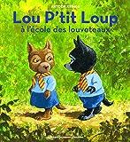 Lou P'tit Loup à l'école des louveteaux
