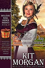 The Columbus Day Mail-Order Bride (Holiday Mail Order Brides Book 13) Kindle Edition