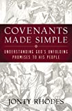 Covenants Made Simple: Understanding God's Unfolding Promises to His People