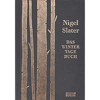 Das Wintertagebuch: Rezepte, Notizen und Geschichten für die kalten Monate