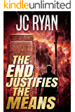 The End Justifies The Means: A Suspense Thriller (The Exonerated Book 3)