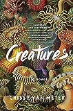 Creatures: A Novel