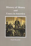 History of Money and Usury in America: A Usury Fighter's Manual from a Biblical, Economic and Historical Perspective