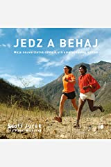 Jedz a Behaj: Moja Neuveritelna Cesta k Ultramaratonskej Spicke (Eat and Run) Audible Audiobook