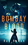 Bombay Blood: They will have her, piece by piece. (Lynn Clarke Thriller Series Book One 1)