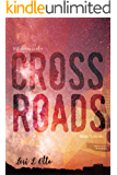 Crossroads (Love Will Book 1)