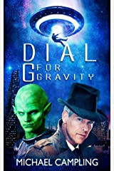 Dial G for Gravity: A SciFi Comedy Adventure (Brent Bolster Space Detective Book 1) Kindle Edition