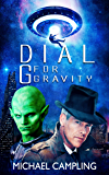 Dial G for Gravity: A Sci-Fi Comedy (Brent Bolster Space Detective Book 1)