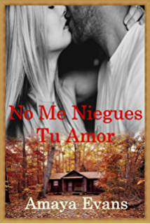 No Me Niegues Tu Amor (Spanish Edition)