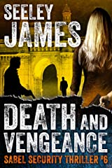 Death and Vengeance (Sabel Security Book 6) Kindle Edition