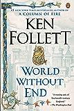 World Without End: A Novel (Kingsbridge)