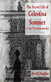 The Secret Life of Celestina Sommer - a very Victorian murder