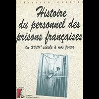 Histoire du personnel des prisons françaises du 18e siècle à nos jours