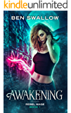 Awakening (Rebel Mage Book 1)