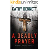 A Deadly Prayer: A Hard-boiled Short Read (A Deadly Thriller Novella)