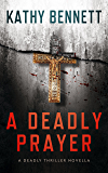 A Deadly Prayer: A Deadly Thriller Novella
