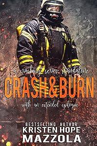 Crash & Burn: A Crashing Series Standalone