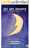 Sex and Romance (What You Should've Learned as a Teen, Book 3)