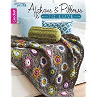 Afghans & Pillows to Love: Crochet (English Edition)