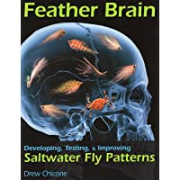 Feather Brain: Developing, Testing, and Improving Saltwater Fly