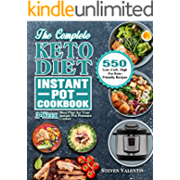 The Complete Keto Diet Instant Pot Cookbook: 550 Low-Carb, High-Fat Keto-Friendly Recipes with 3-Week Meal Plan for Your…