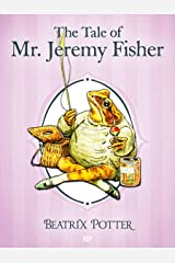 The Tale of Mr. Jeremy Fisher (Illustrated) (The Tales of Beatrix Potter Book 8) Kindle Edition