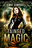 Tainted Magic: Dark Fae Hollow 13 (Dark Fae Hollows)