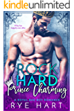 Rock Hard Prince Charming: A Royal Bad Boy Romance (English Edition)