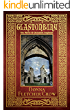 Glastonbury: The Novel of Christian England