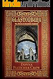 Glastonbury: The Novel of Christian England (English Edition)