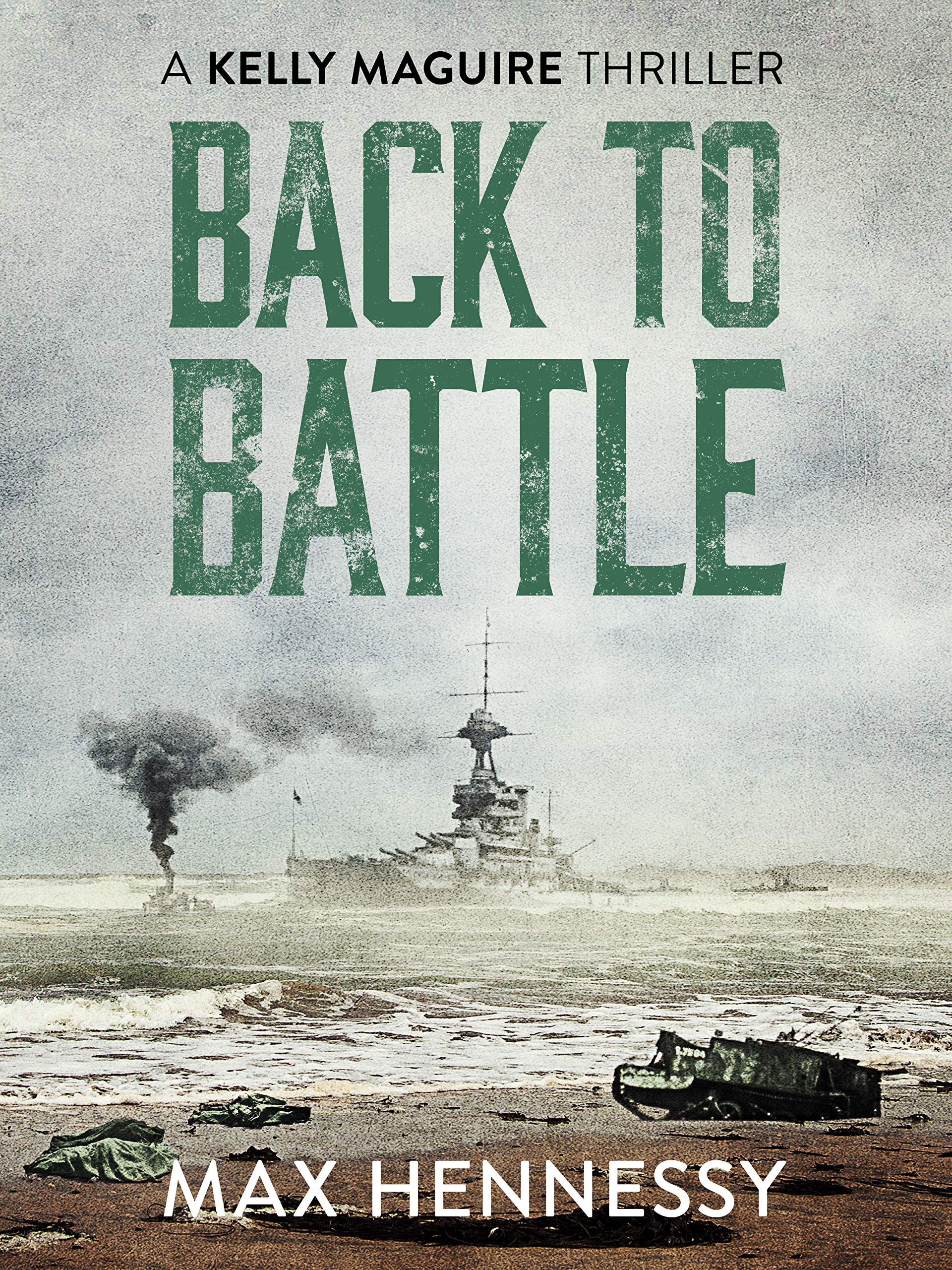 Back to Battle (Captain Kelly Maguire Trilogy Book 3) por Max Hennessy
