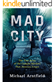 Mad City: The True Story of the Campus Murders That America Forgot