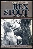 Rex Stout: A Biography