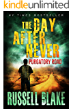 The Day After Never - Purgatory Road (Post-Apocalyptic Dystopian Thriller - Book 2)