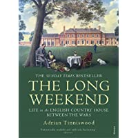 The Long Weekend: Life in the English Country House Between the Wars