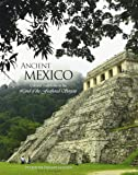Ancient Mexico: Cultural Traditions in the Land of the Feathered Serpent