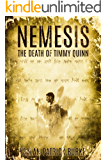 Nemesis: The Death of Timmy Quinn (The Timmy Quinn Series Book 5) (English Edition)