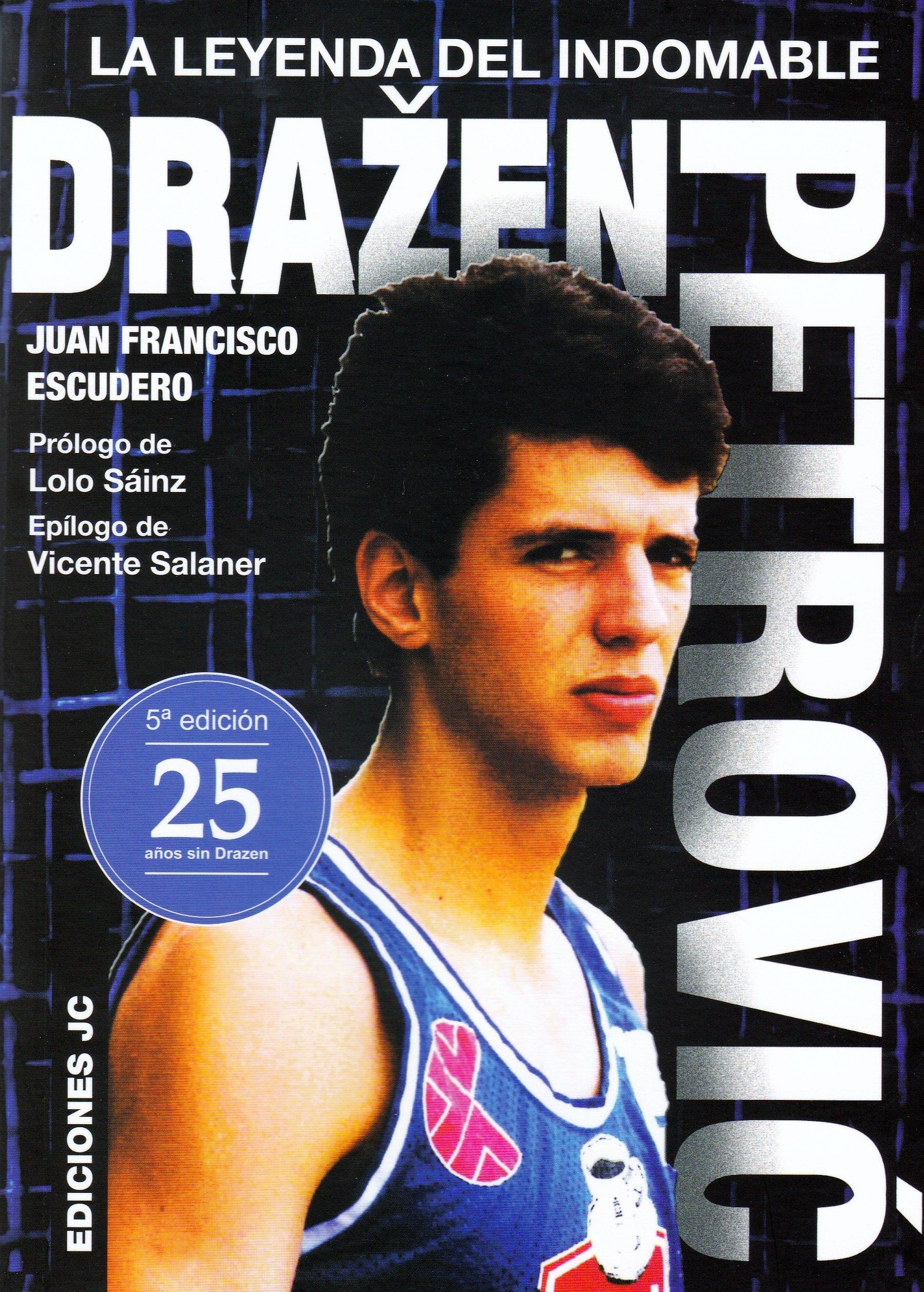 Drazen Petrovic. La leyenda del indomable (Baloncesto para leer) Tapa blanda – 14 may 2018 Ediciones JC 8415448341 Basketball WSJM