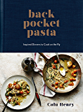 Back Pocket Pasta: Inspired Dinners to Cook on the Fly