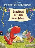 Der kleine Drache Kokosnuss - Schulfest auf dem Feuerfelsen (Die Abenteuer des kleinen Drachen Kokosnuss 5)